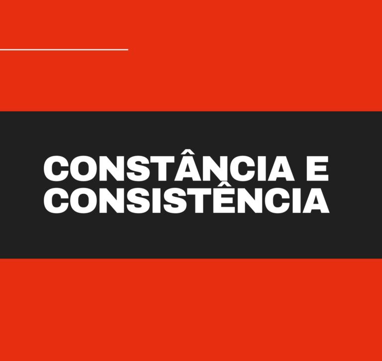 constância e consistência