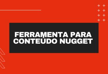 ferramenta para conteúdo nugget
