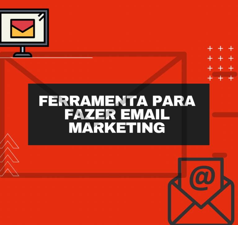 Dica de ferramenta para fazer email marketing